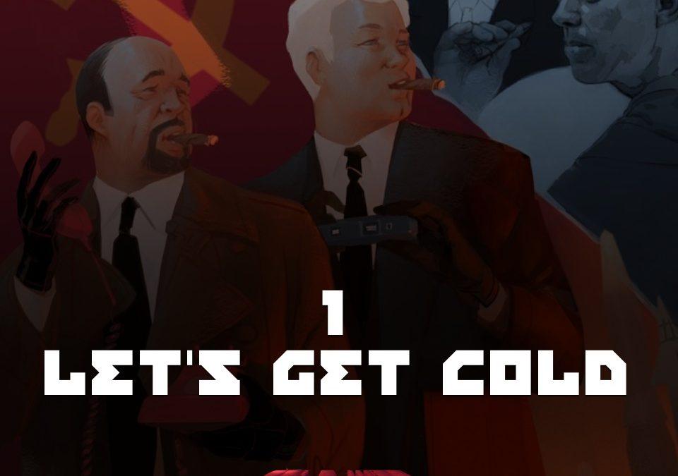 #1 – Let's Get Cold