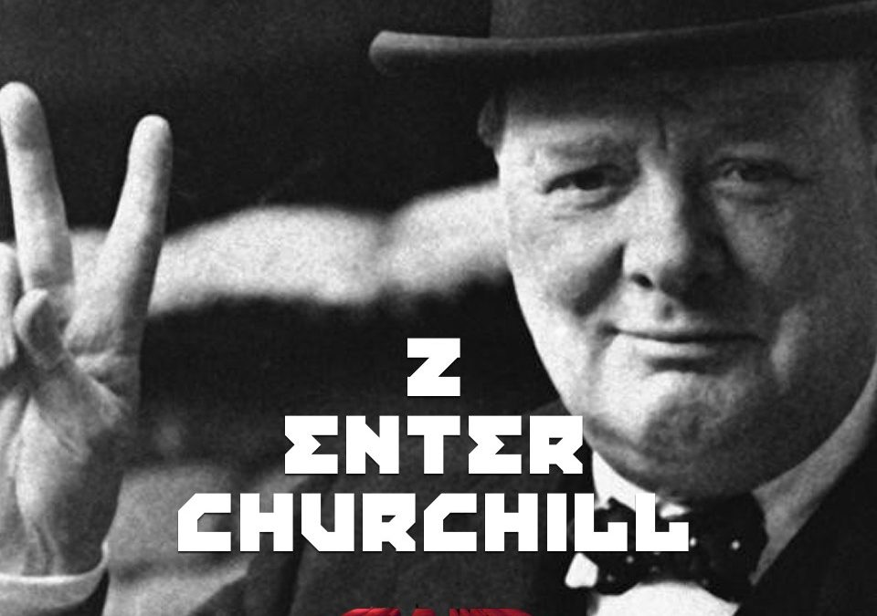 #2 – Enter Churchill