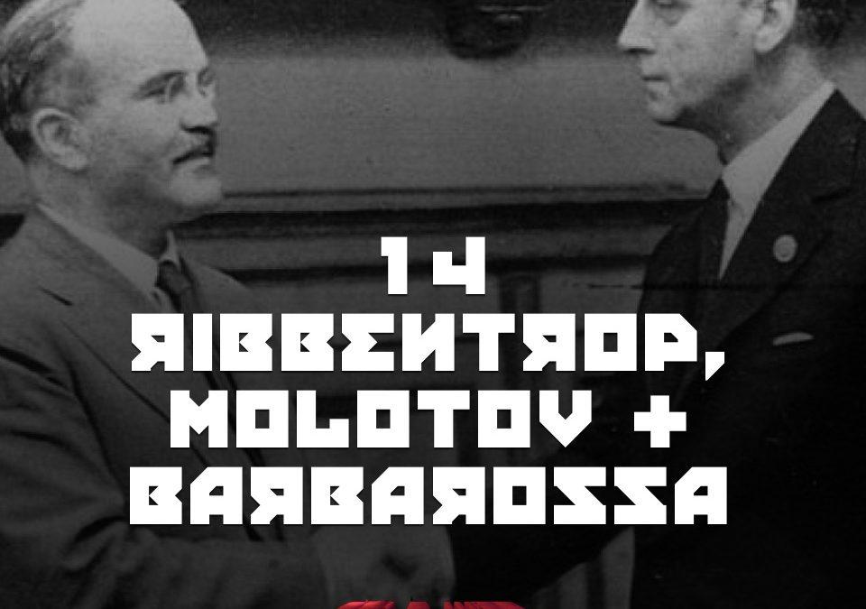 #14 – Ribbentrop, Molotov, Barbarossa
