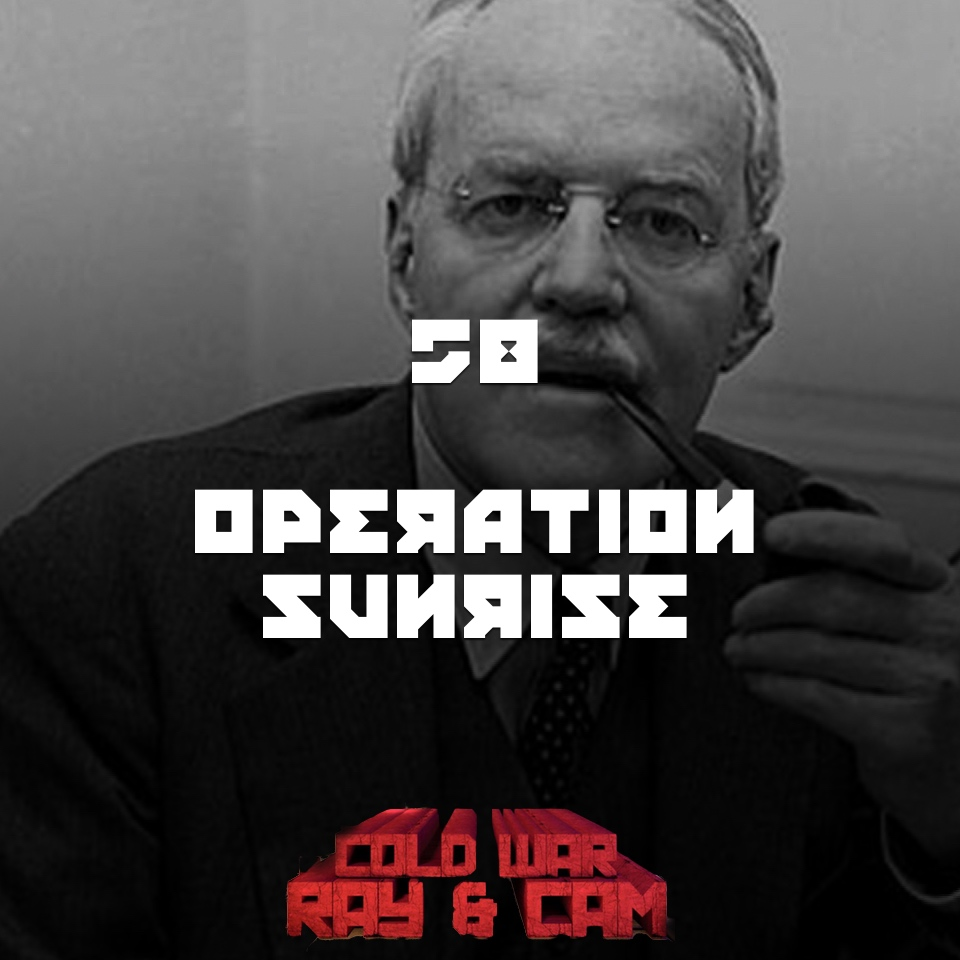 #58 – Operation Sunrise