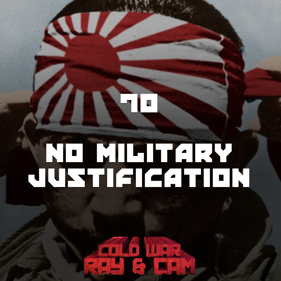 #70 – No Military Justification