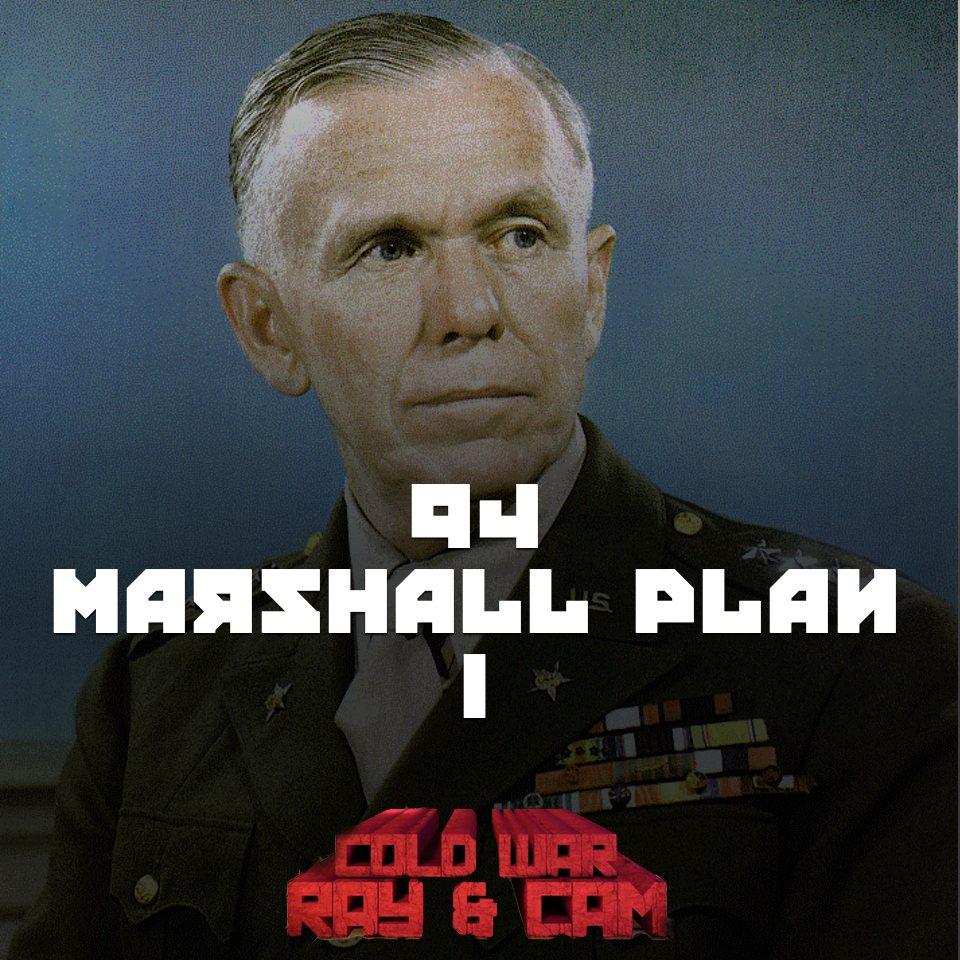#94 – Marshall Plan I