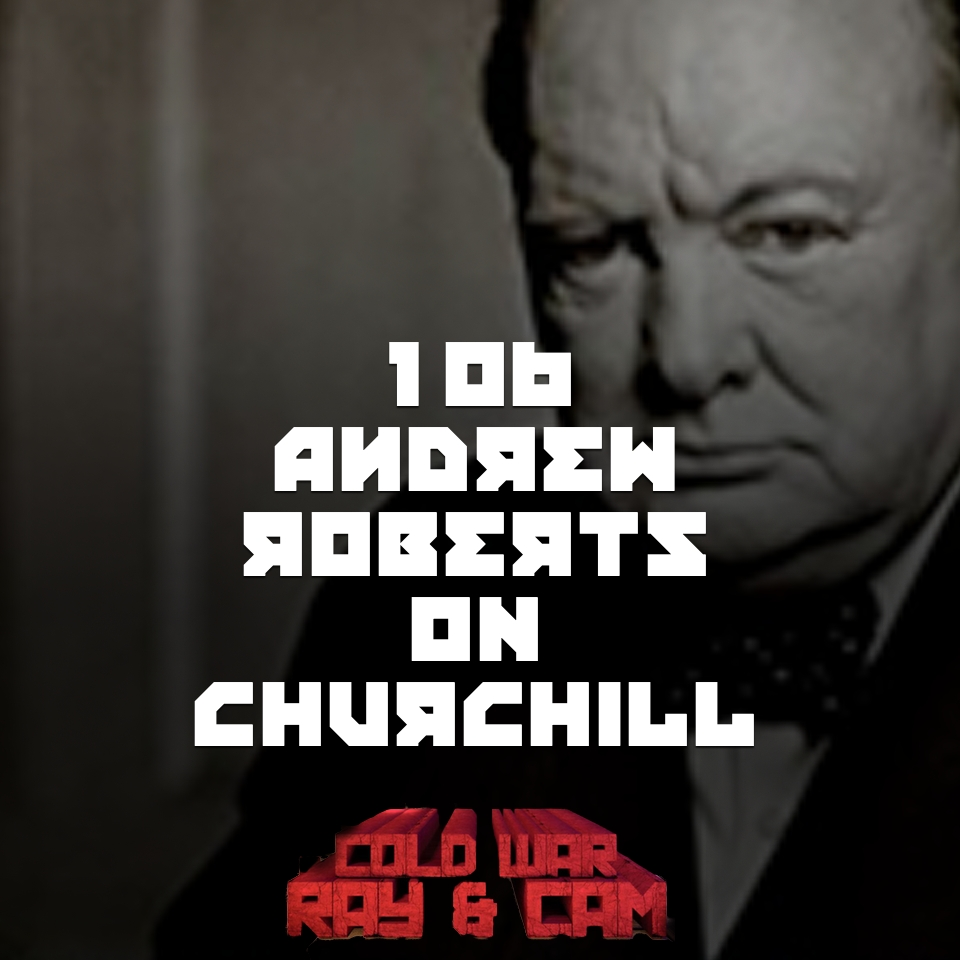 #106 – Andrew Roberts, Churchill