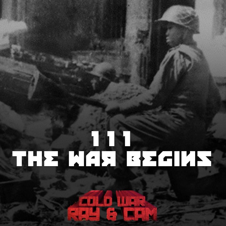 #111 – The War Begins