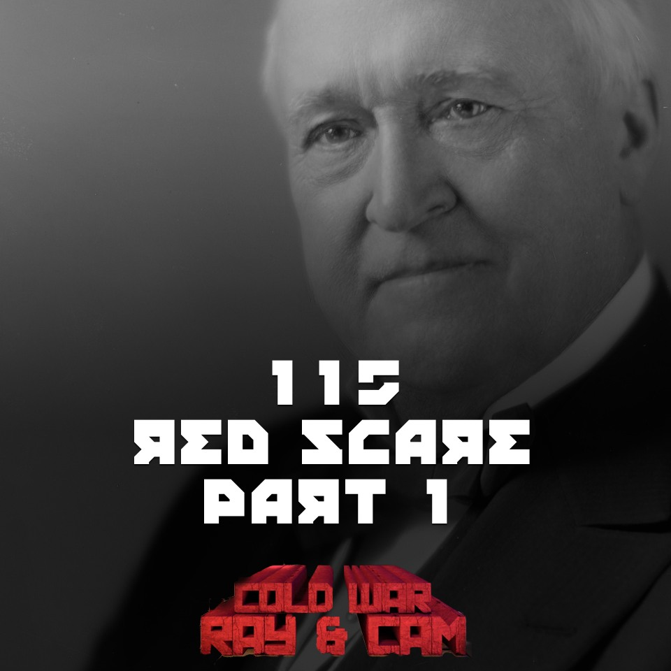 #115 – Red Scare Part 1