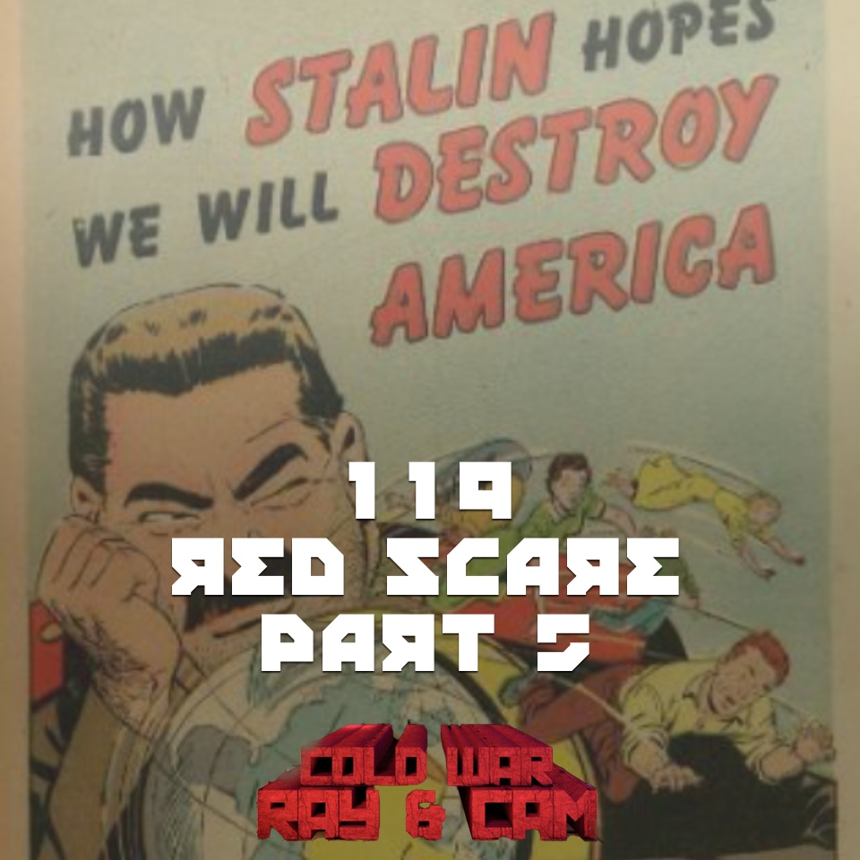 #119 – Red Scare Part 5
