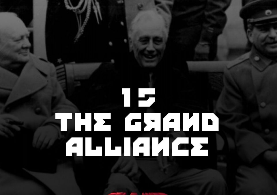 #15 – The Grand Alliance