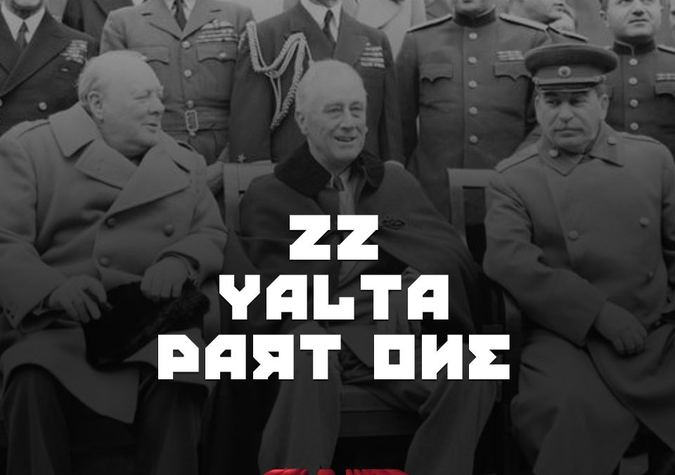#22 – Yalta (part 1)