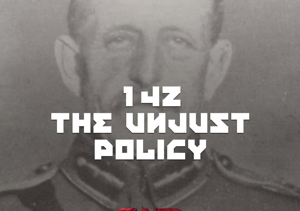 #142 – The Unjust Policy