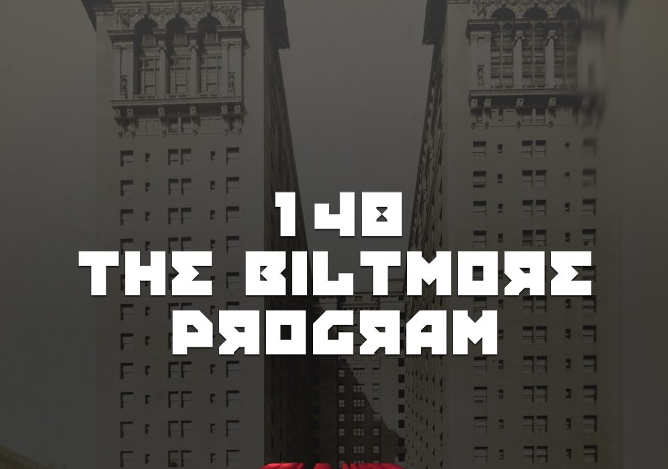 #148 – The Biltmore Program