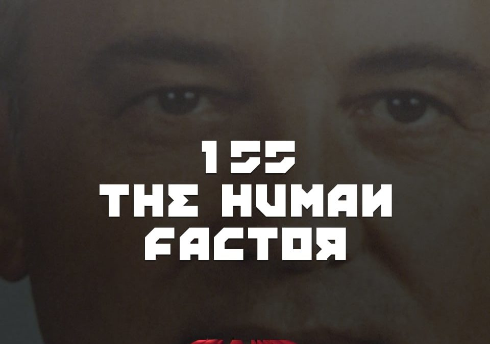 #155 – The Human Factor