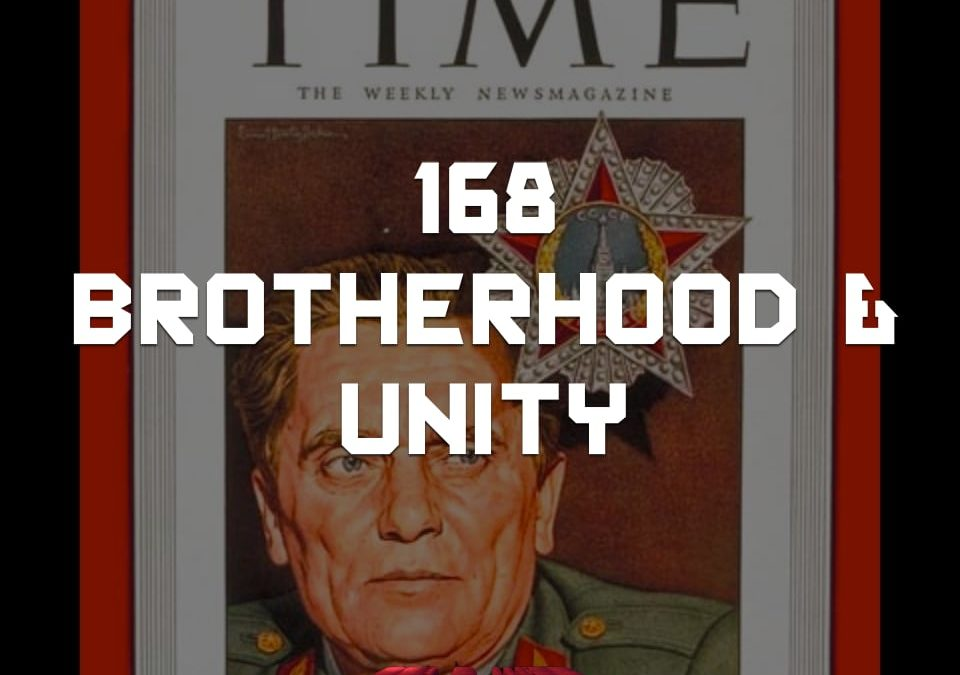 #168 – Brotherhood & Unity