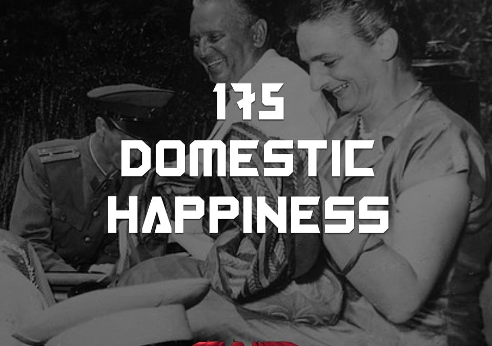 #175 – Domestic Happiness